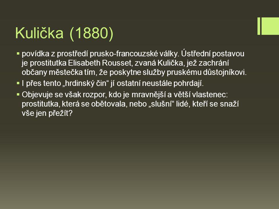 Kulička (1880)  povídka z prostředí prusko-francouzské války.