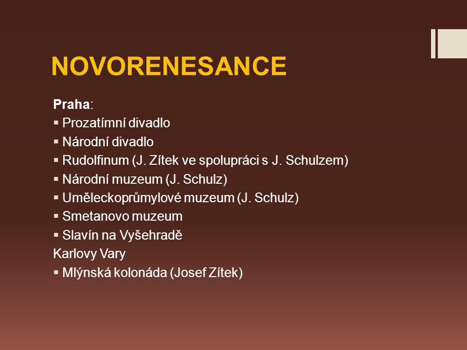 NOVORENESANCE Praha:  Prozatímní divadlo  Národní divadlo  Rudolfinum (J.