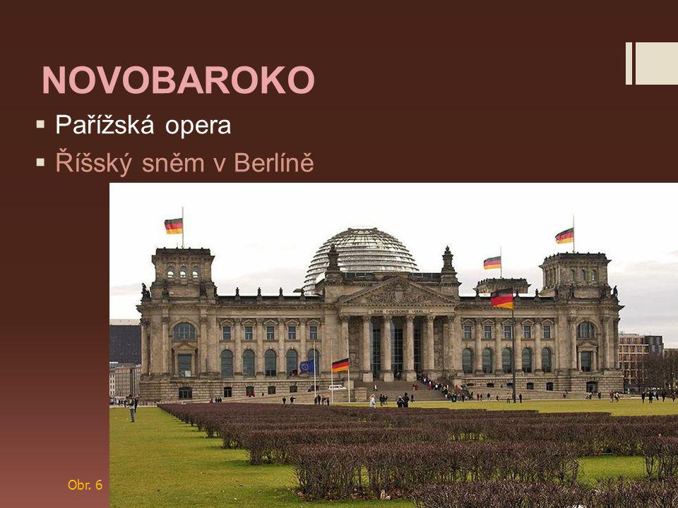 NOVOBAROKO  Pařížská opera  Říšský sněm v Berlíně Obr. 6