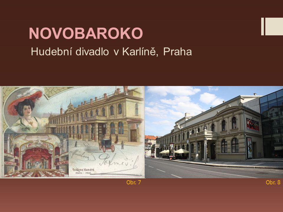 Hudební divadlo v Karlíně, Praha NOVOBAROKO Obr. 7Obr. 8