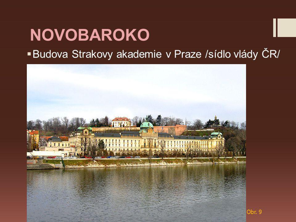 NOVOBAROKO  Budova Strakovy akademie v Praze /sídlo vlády ČR/ Obr. 9