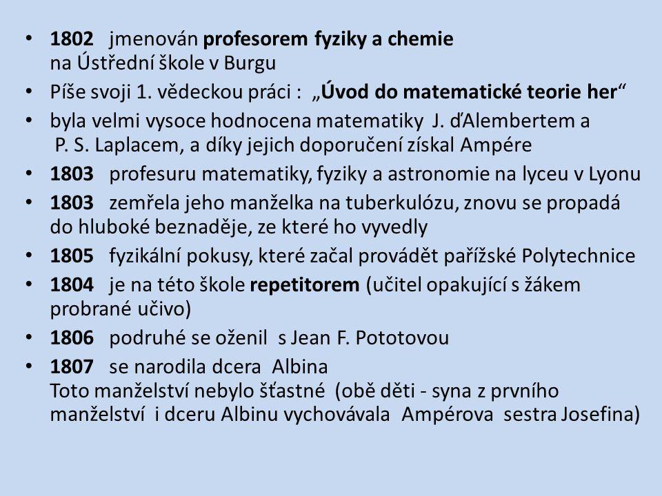 1802 jmenován profesorem fyziky a chemie na Ústřední škole v Burgu Píše svoji 1.
