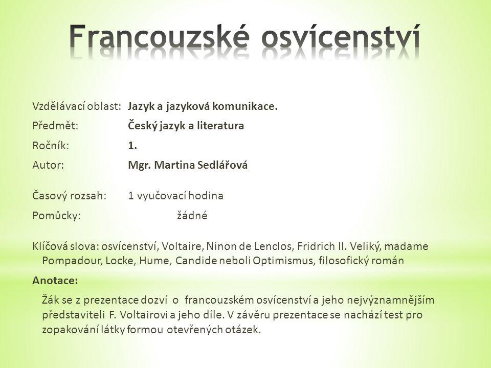 Vzdělávací oblast:Jazyk a jazyková komunikace. Předmět:Český jazyk a literatura Ročník:1.