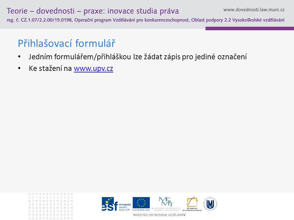 Přihlašovací formulář Jedním formulářem/přihláškou lze žádat zápis pro jediné označení Ke stažení na www.upv.czwww.upv.cz