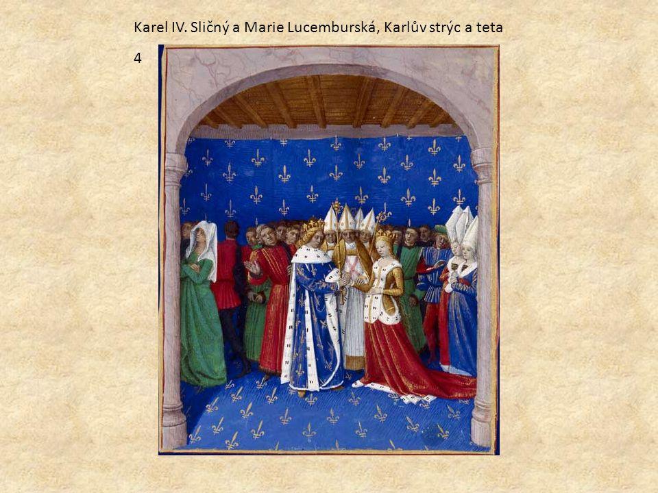 Karel IV. Sličný a Marie Lucemburská, Karlův strýc a teta 4