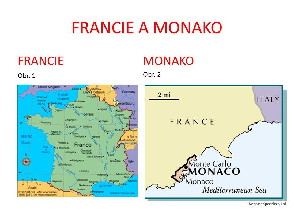 FRANCIE A MONAKO FRANCIE Obr. 1 MONAKO Obr. 2