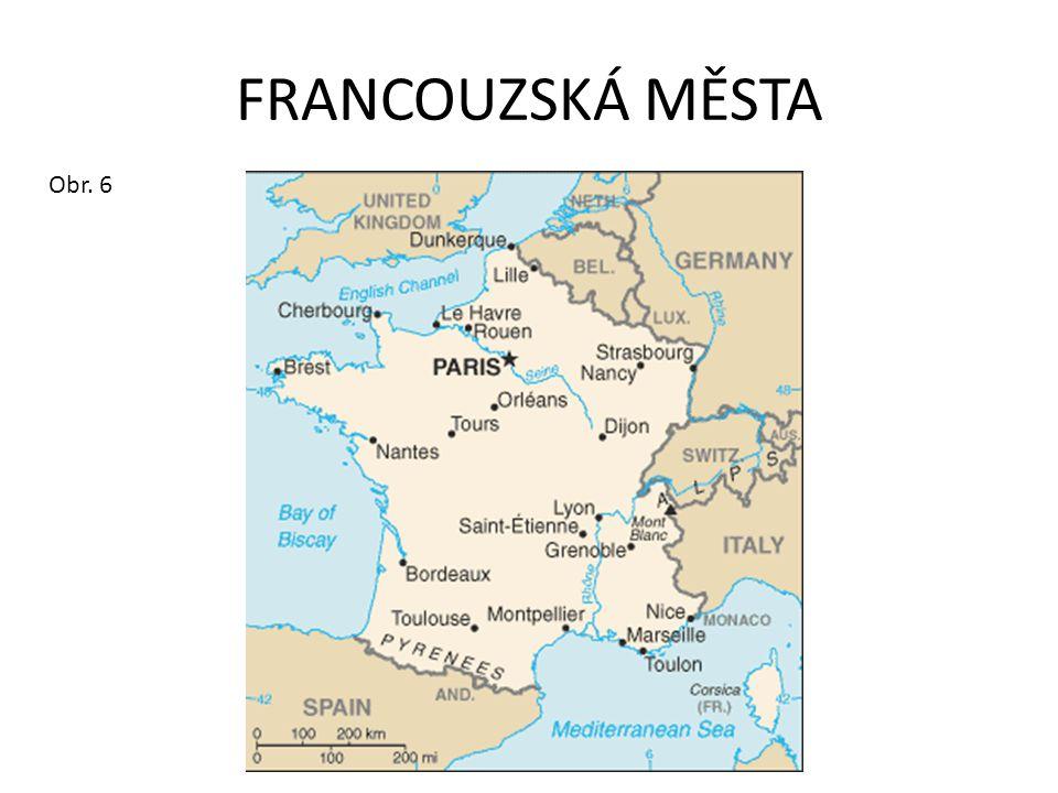 FRANCOUZSKÁ MĚSTA Obr. 6