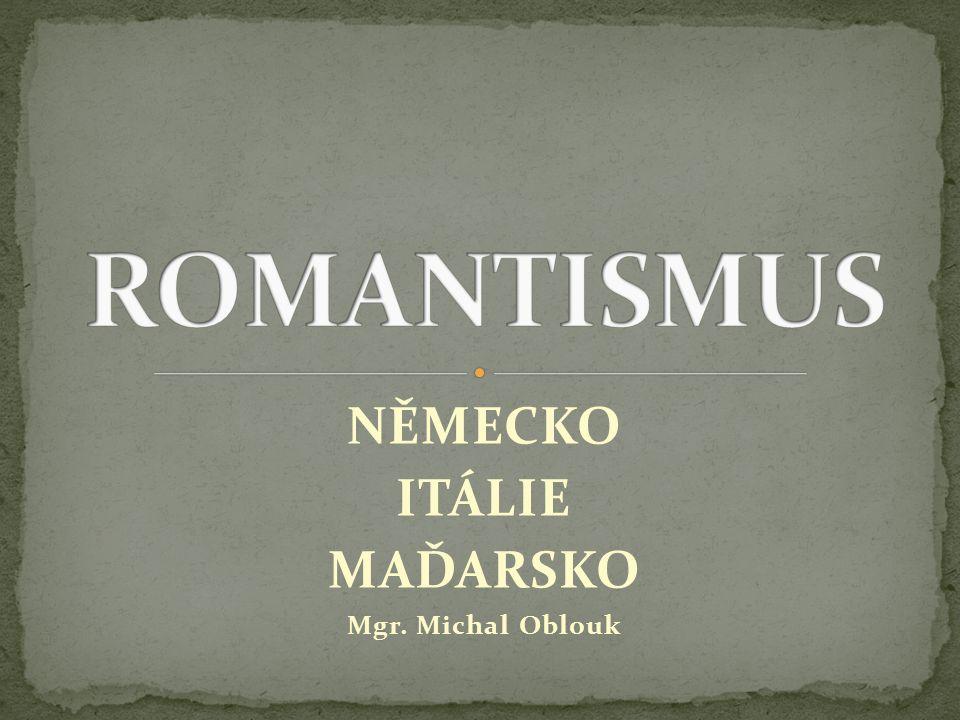 NĚMECKO ITÁLIE MAĎARSKO Mgr. Michal Oblouk