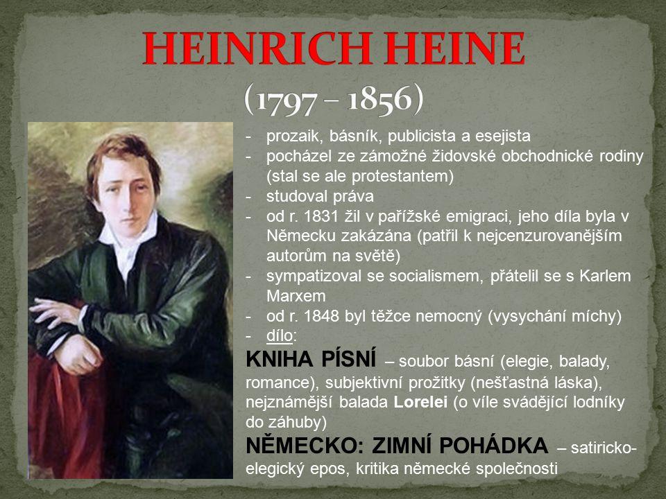 -prozaik, básník, publicista a esejista -pocházel ze zámožné židovské obchodnické rodiny (stal se ale protestantem) -studoval práva -od r. 1831 žil v