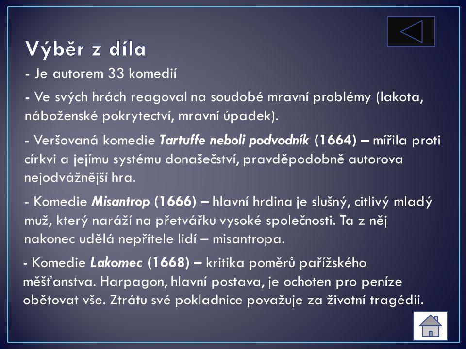 - Žil v letech 1622 - 1673 - Původně se měl stát na přání otce notářem - Roku 1643 se zřekl úřadu po otci a začal se věnovat divadlu - Molièrova divad