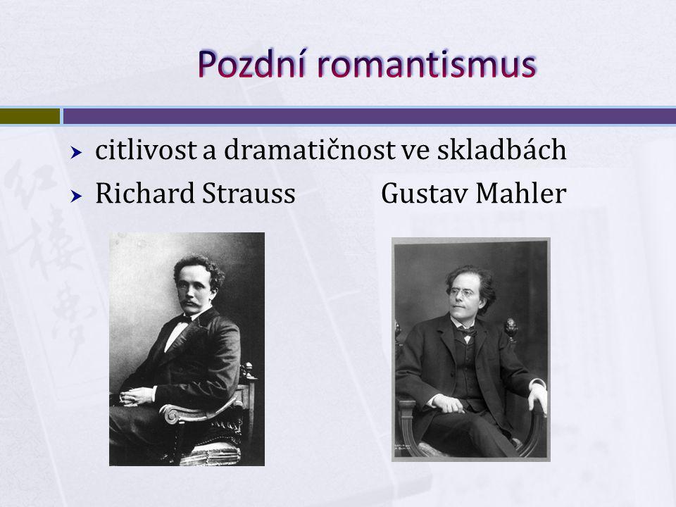  citlivost a dramatičnost ve skladbách  Richard Strauss Gustav Mahler