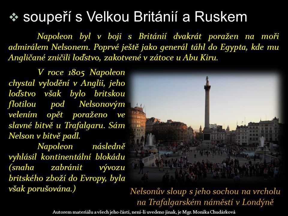  soupeří s Velkou Británií a Ruskem Autorem materiálu a všech jeho částí, není-li uvedeno jinak, je Mgr.