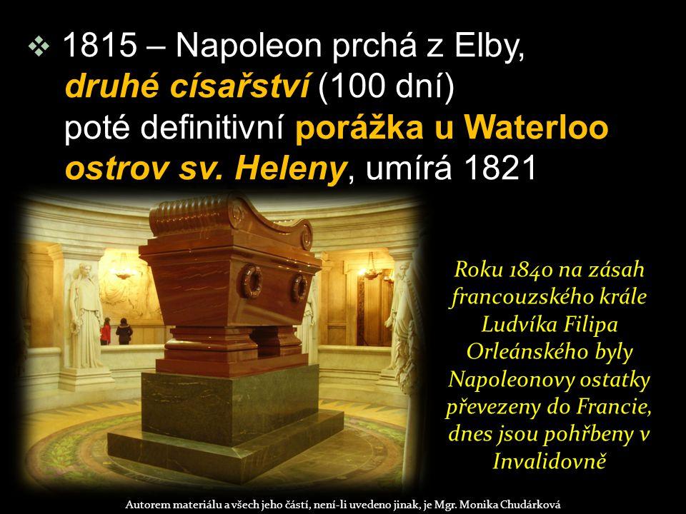  1815 – Napoleon prchá z Elby, druhé císařství (100 dní) poté definitivní porážka u Waterloo ostrov sv.
