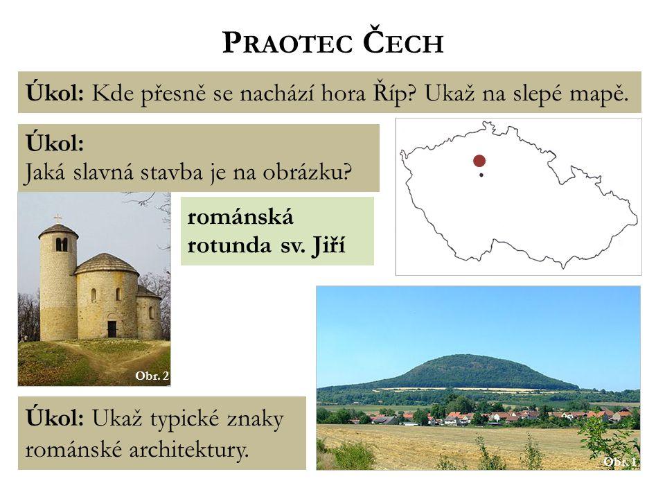 P RAOTEC Č ECH Obr.1 Úkol: Kde přesně se nachází hora Říp.