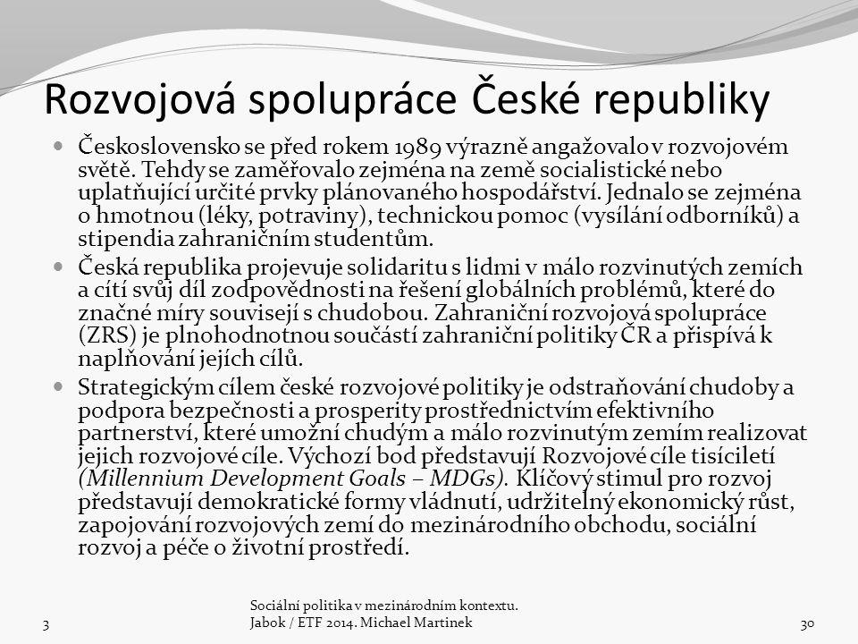 Rozvojová spolupráce České republiky Československo se před rokem 1989 výrazně angažovalo v rozvojovém světě. Tehdy se zaměřovalo zejména na země soci