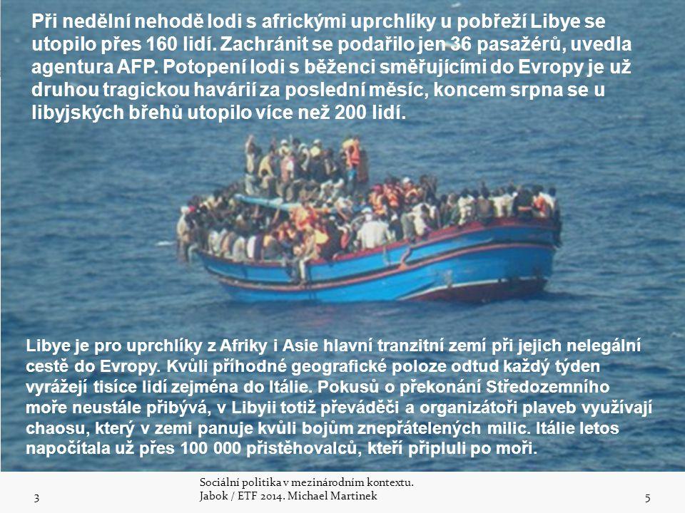 3 5 Při nedělní nehodě lodi s africkými uprchlíky u pobřeží Libye se utopilo přes 160 lidí. Zachránit se podařilo jen 36 pasažérů, uvedla agentura AFP