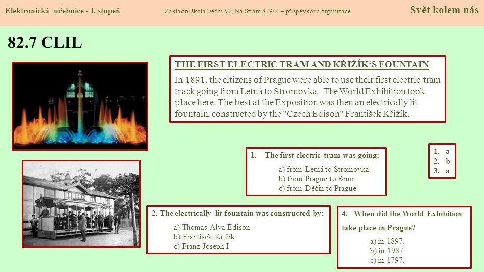 82.8 Test znalostí Správné odpovědi: 1.a 2.a 3.b 4.b Test na známku Elektronická učebnice - I.
