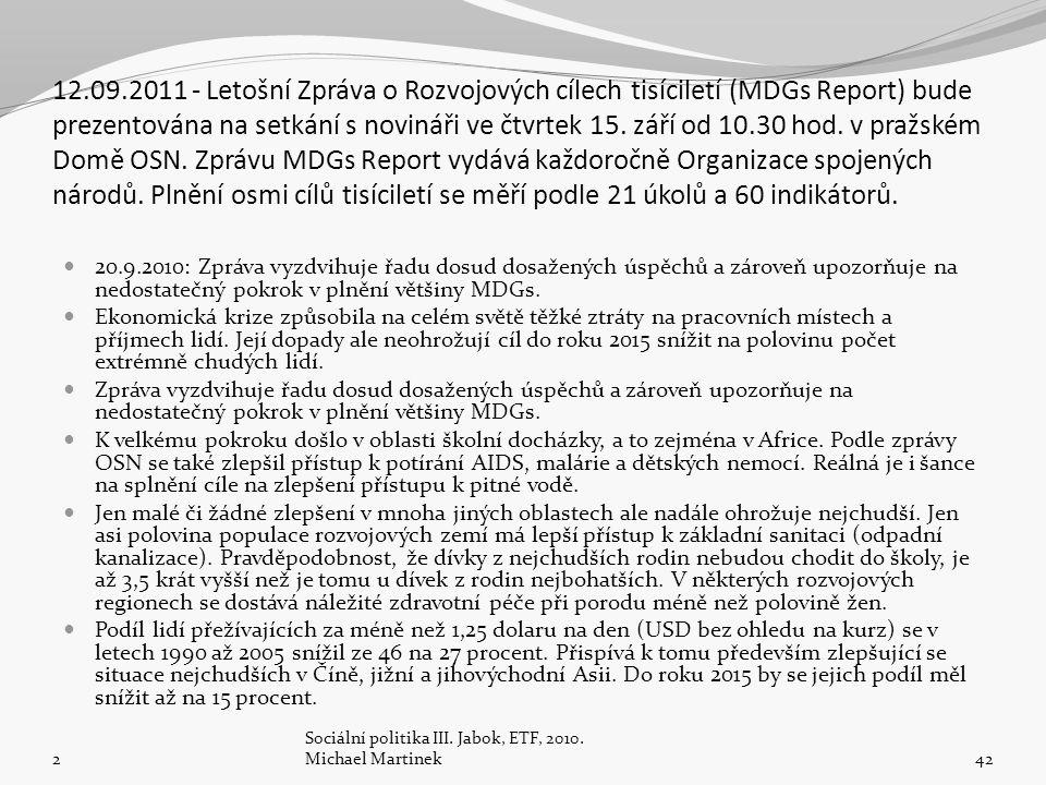 12.09.2011 - Letošní Zpráva o Rozvojových cílech tisíciletí (MDGs Report) bude prezentována na setkání s novináři ve čtvrtek 15.