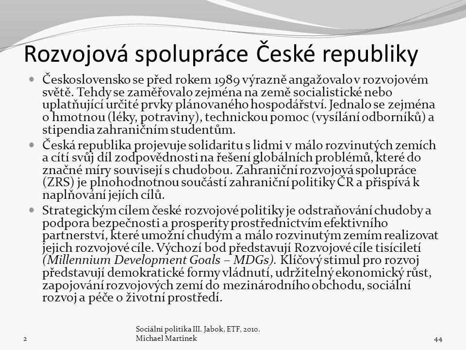 Rozvojová spolupráce České republiky Československo se před rokem 1989 výrazně angažovalo v rozvojovém světě.