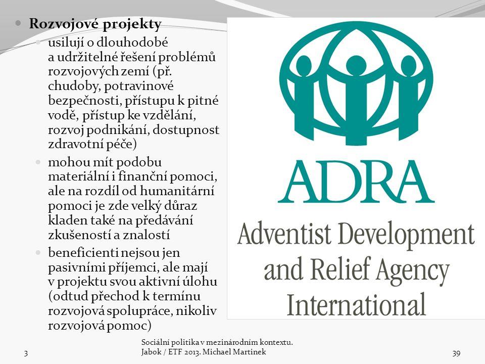 Rozvojové projekty usilují o dlouhodobé a udržitelné řešení problémů rozvojových zemí (př.
