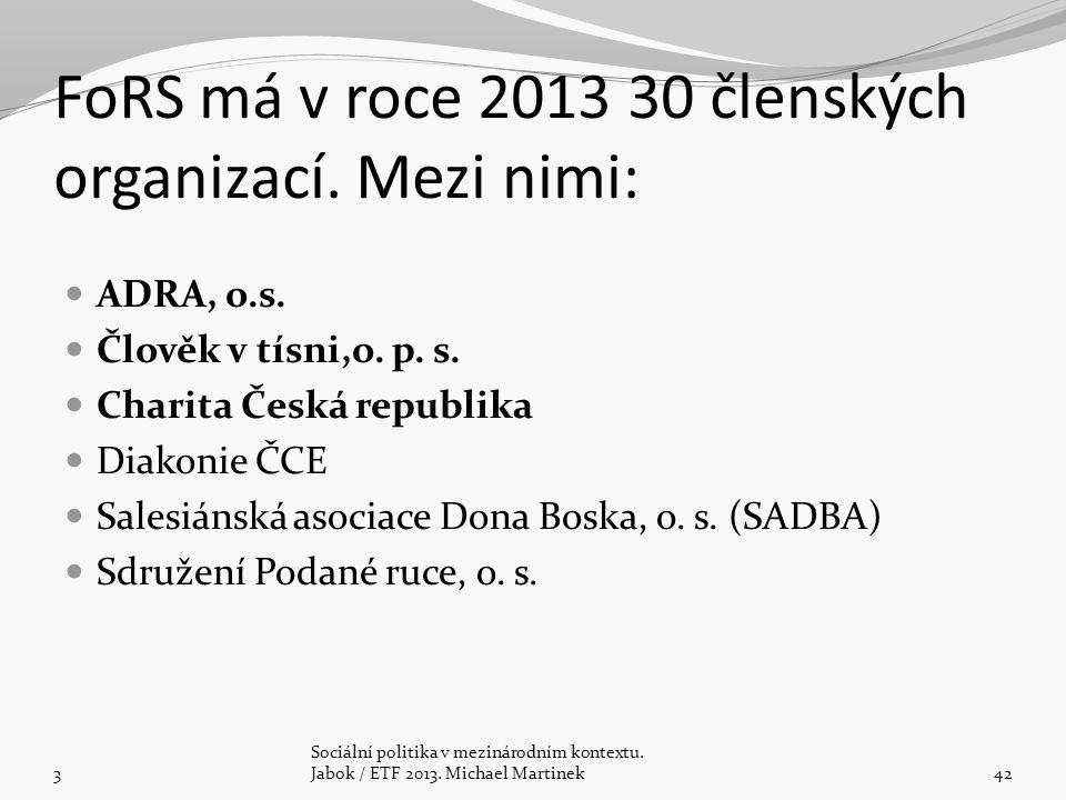 FoRS má v roce 2013 30 členských organizací. Mezi nimi: ADRA, o.s.