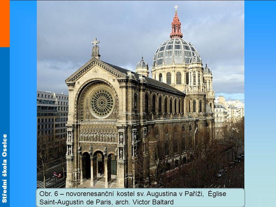 Střední škola Oselce Obr. 6 – novorenesanční kostel sv. Augustina v Paříži, Église Saint-Augustin de Paris, arch. Victor Baltard