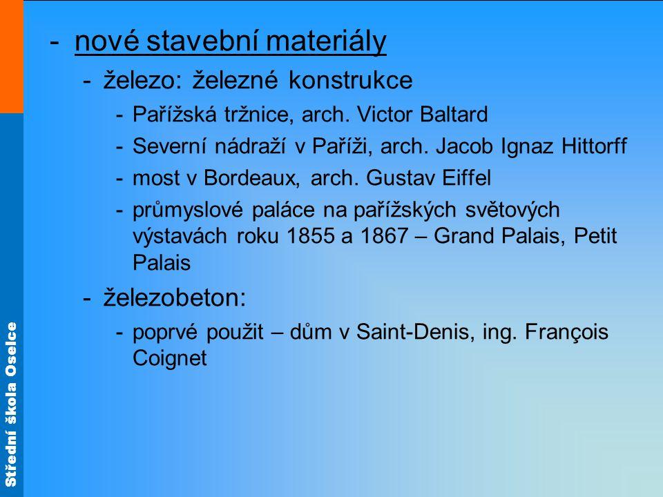 Střední škola Oselce -nové stavební materiály -železo: železné konstrukce -Pařížská tržnice, arch.