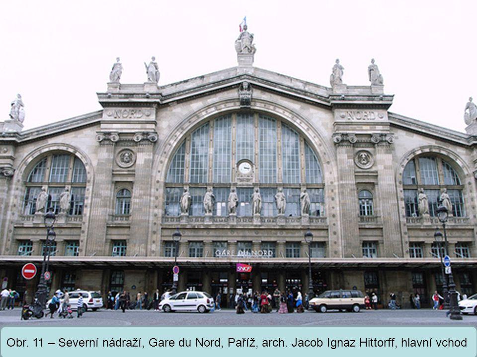 Střední škola Oselce Obr. 11 – Severní nádraží, Gare du Nord, Paříž, arch. Jacob Ignaz Hittorff, hlavní vchod