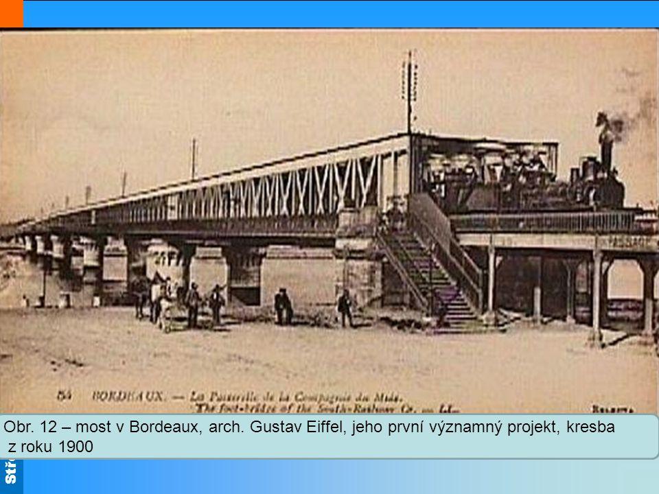 Střední škola Oselce Obr. 12 – most v Bordeaux, arch. Gustav Eiffel, jeho první významný projekt, kresba z roku 1900