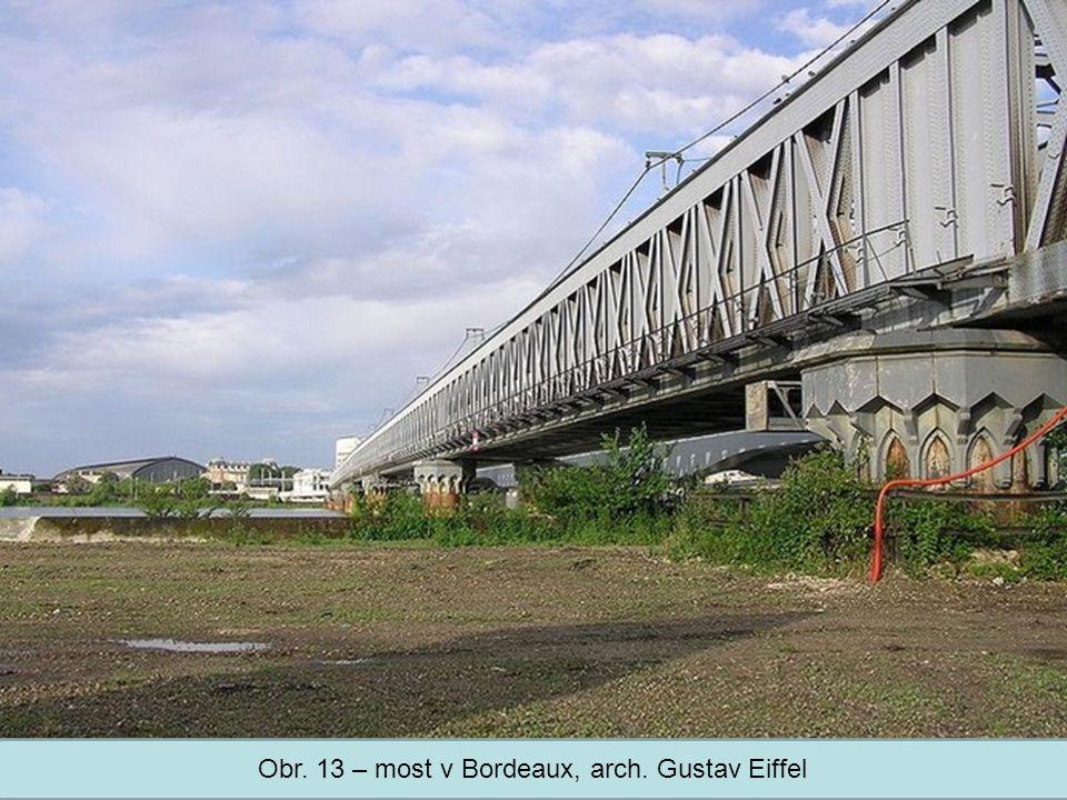 Střední škola Oselce Obr. 13 – most v Bordeaux, arch. Gustav Eiffel