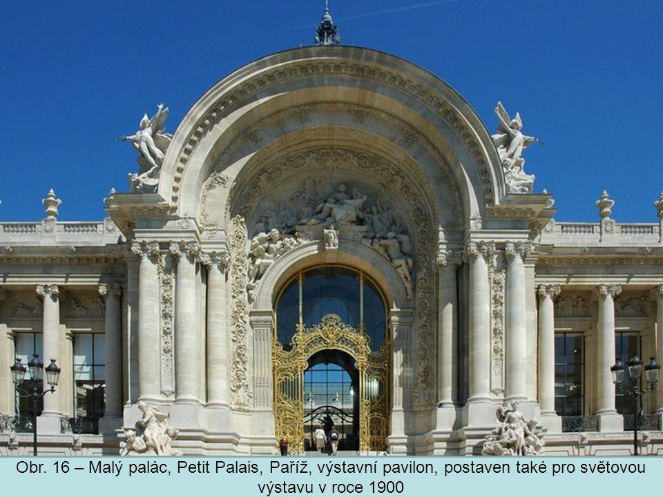 Střední škola Oselce Obr. 16 – Malý palác, Petit Palais, Paříž, výstavní pavilon, postaven také pro světovou výstavu v roce 1900