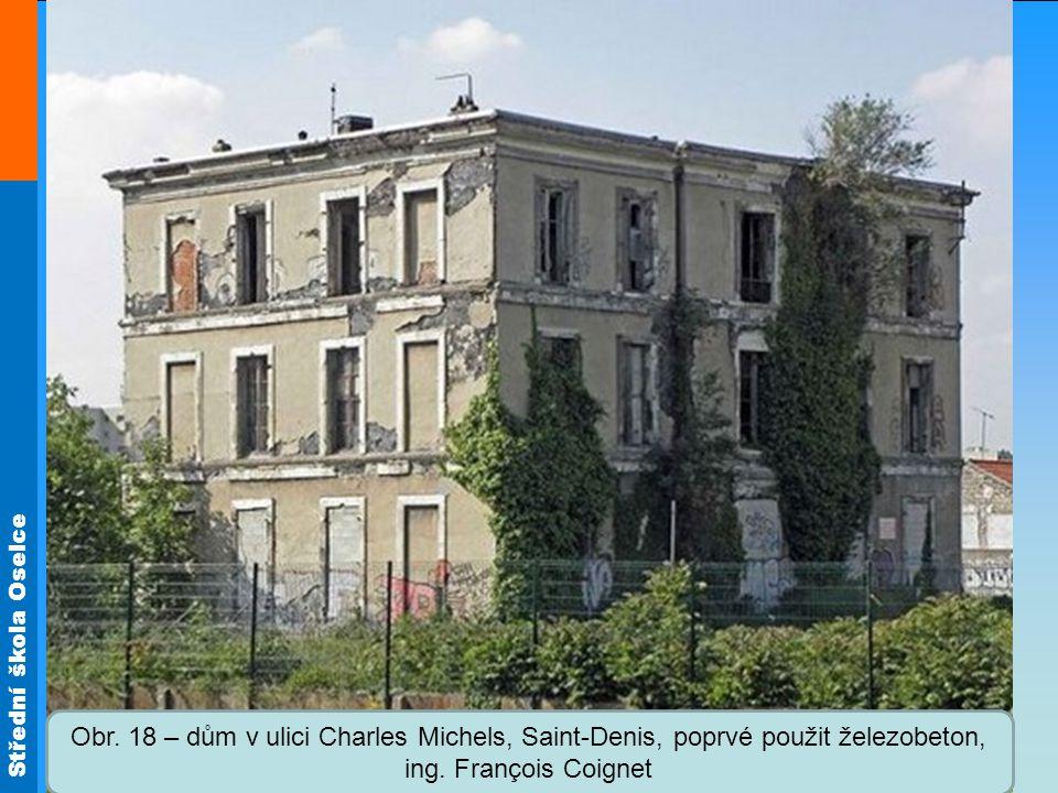 Střední škola Oselce Obr. 18 – dům v ulici Charles Michels, Saint-Denis, poprvé použit železobeton, ing. François Coignet