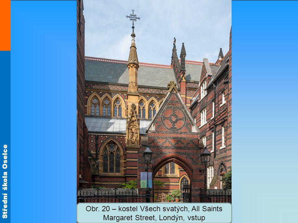 Střední škola Oselce Obr. 20 – kostel Všech svatých, All Saints Margaret Street, Londýn, vstup