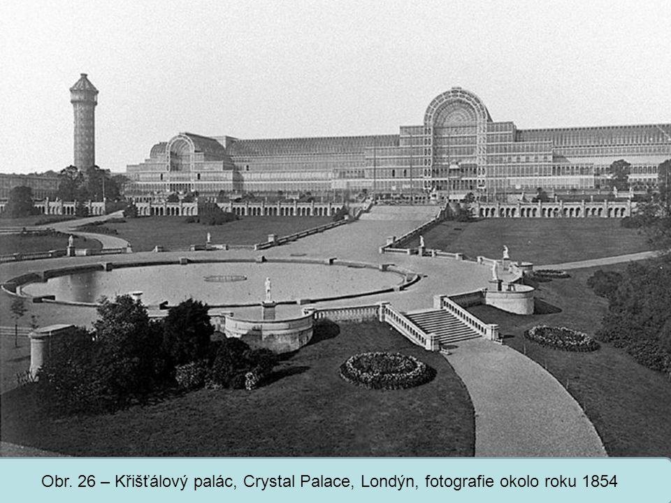 Střední škola Oselce Obr. 26 – Křišťálový palác, Crystal Palace, Londýn, fotografie okolo roku 1854