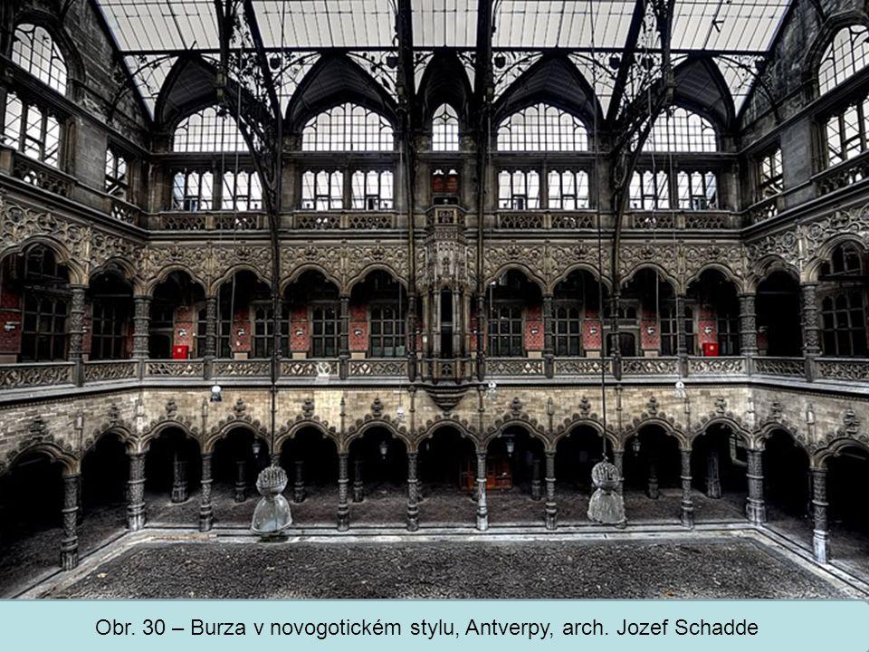 Střední škola Oselce Obr. 30 – Burza v novogotickém stylu, Antverpy, arch. Jozef Schadde