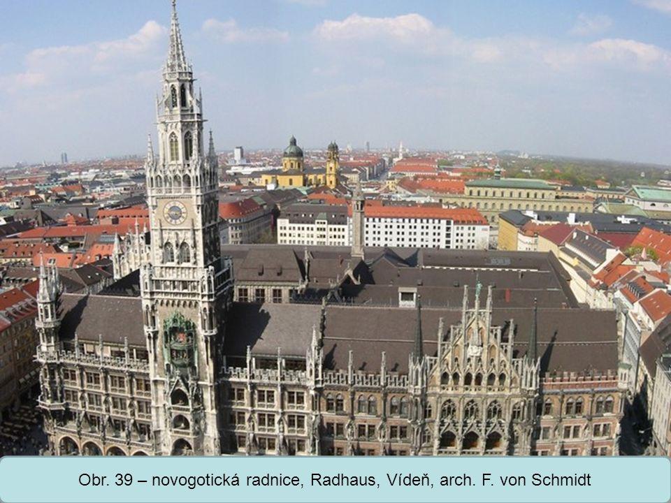 Střední škola Oselce Obr. 39 – novogotická radnice, Radhaus, Vídeň, arch. F. von Schmidt