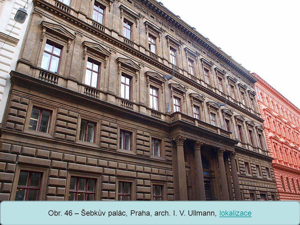 Střední škola Oselce Obr. 46 – Šebkův palác, Praha, arch. I. V. Ullmann, lokalizacelokalizace