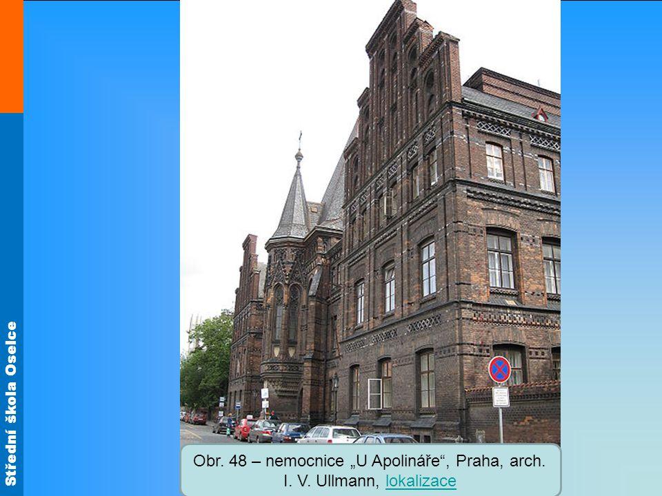 """Střední škola Oselce Obr. 48 – nemocnice """"U Apolináře"""", Praha, arch. I. V. Ullmann, lokalizacelokalizace"""