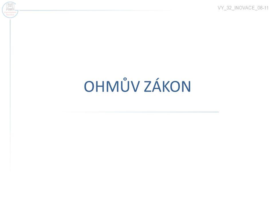 OHMŮV ZÁKON VY_32_INOVACE_08-11