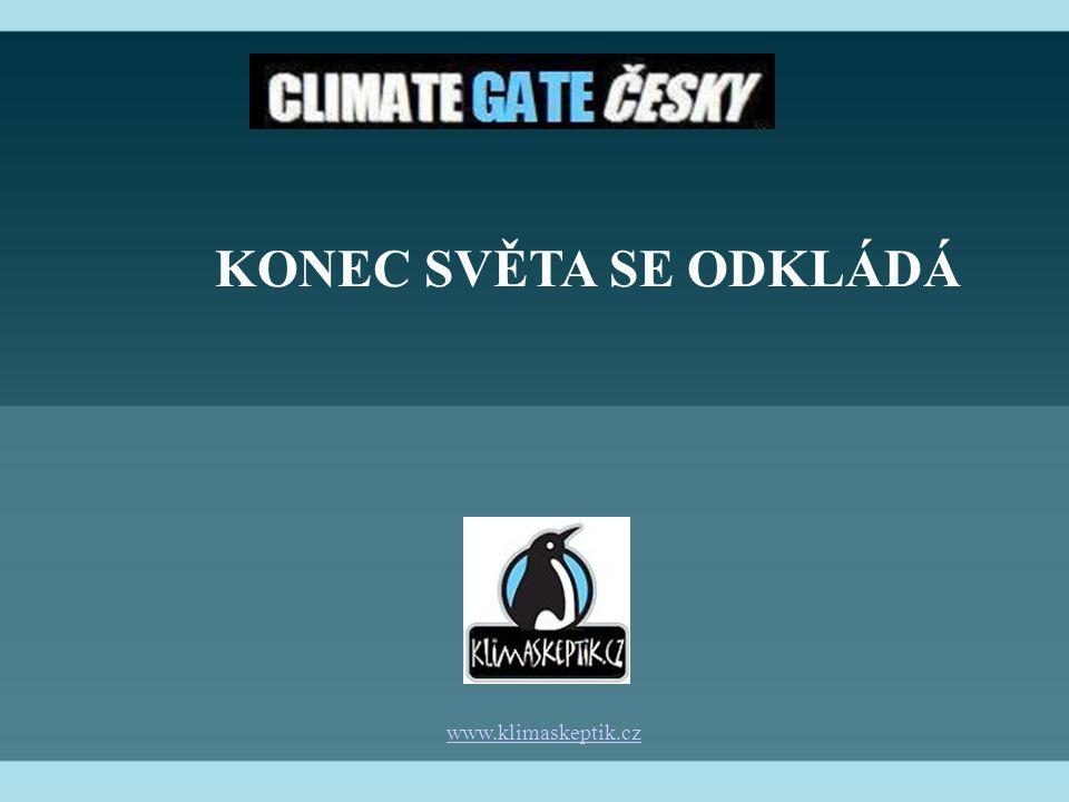www.klimaskeptik.cz KONEC SVĚTA SE ODKLÁDÁ