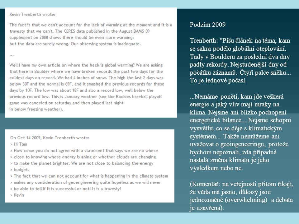 Podzim 2009 Trenberth: Píšu článek na téma, kam se sakra podělo globální oteplování.