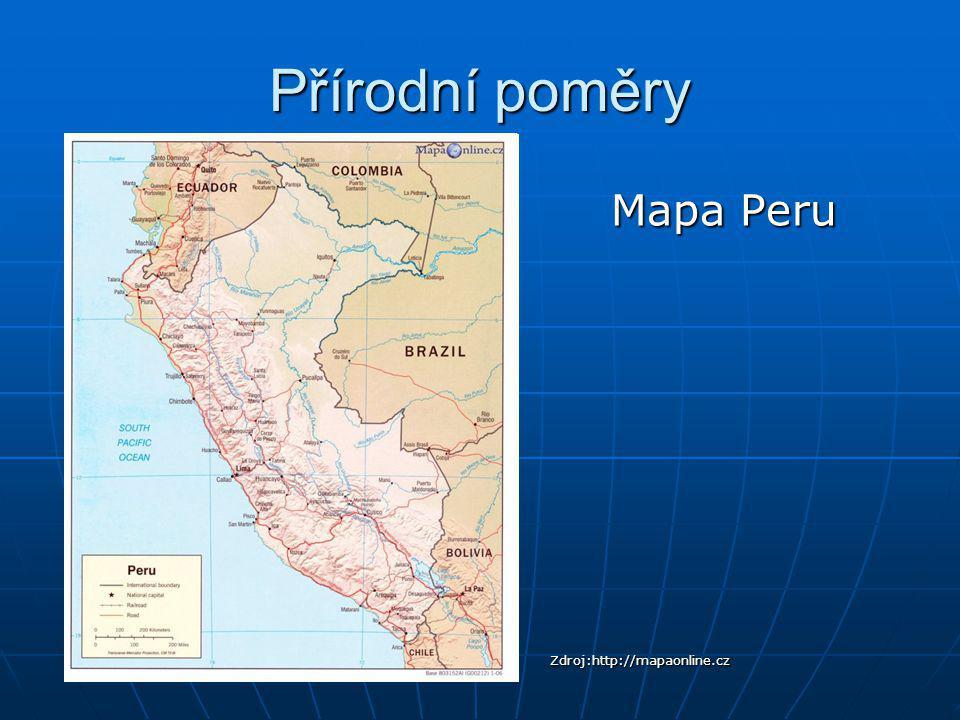 Přírodní poměry Mapa Peru Zdroj:http://mapaonline.cz
