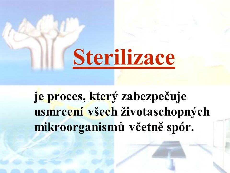Dělení sterilizace fyzikální sterilizace - vlhkým teplem - suchým teplem - radiačním zářením - plazmová chemická sterilizace - formaldehydem - ethylenoxidem