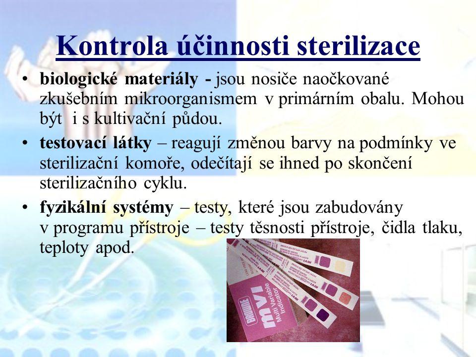 Kontrola účinnosti sterilizace biologické materiály - jsou nosiče naočkované zkušebním mikroorganismem v primárním obalu. Mohou být i s kultivační půd