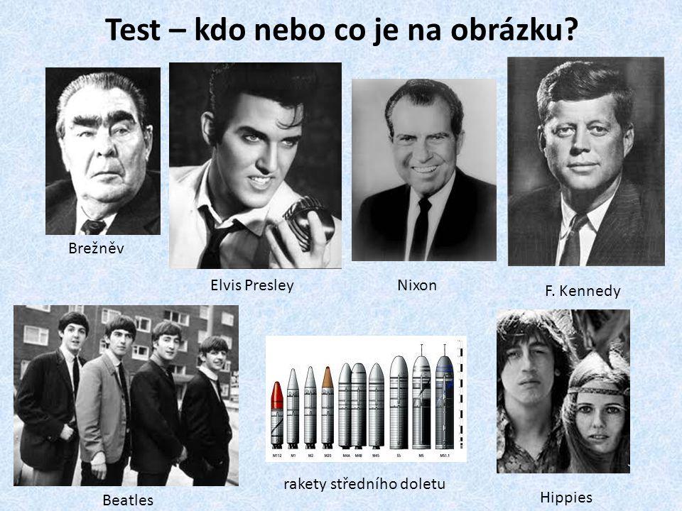 Test – kdo nebo co je na obrázku.Brežněv Elvis Presley F.