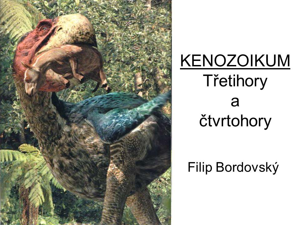 KENOZOIKUM Třetihory a čtvrtohory Filip Bordovský