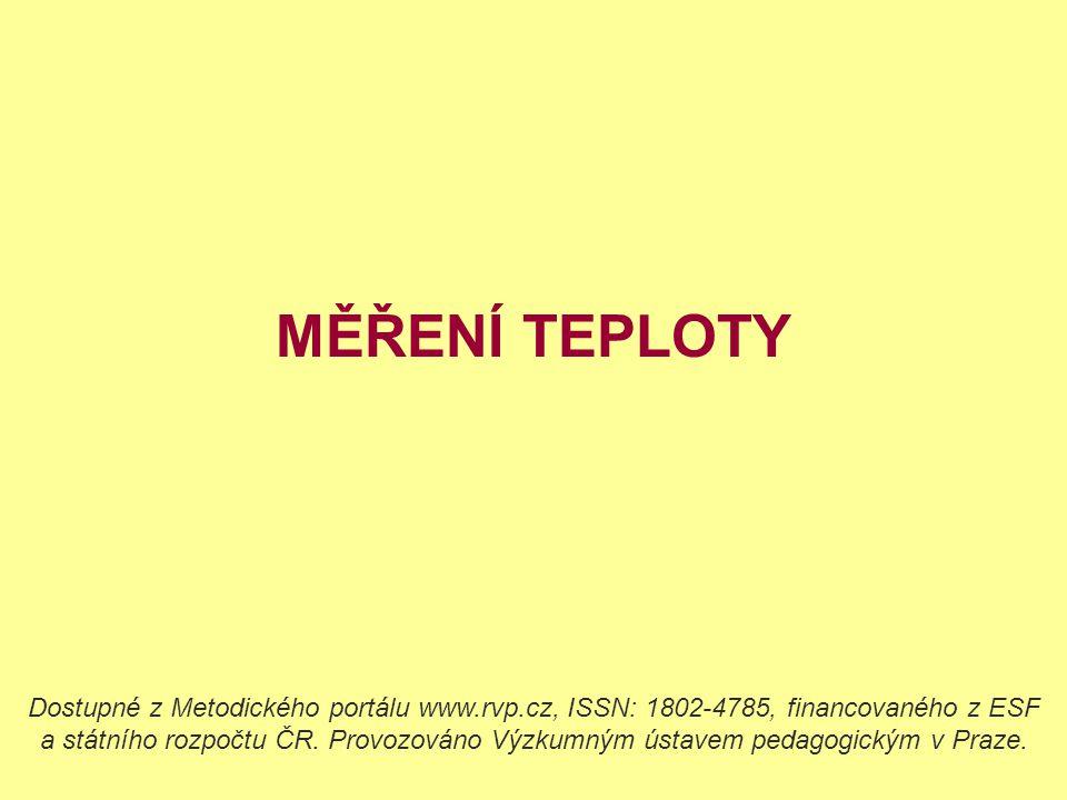 MĚŘENÍ TEPLOTY Dostupné z Metodického portálu www.rvp.cz, ISSN: 1802-4785, financovaného z ESF a státního rozpočtu ČR. Provozováno Výzkumným ústavem p