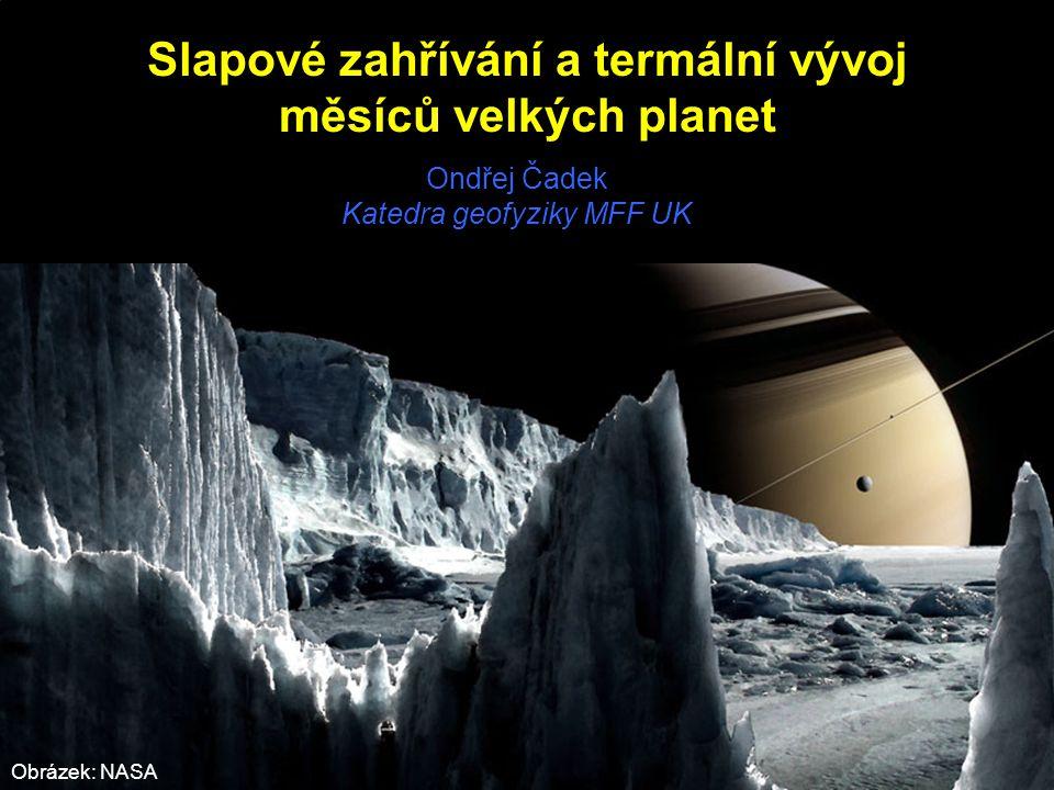 -u středně velkých satelitů (Iapetus, Rhea) nárůst teploty do 20 K -význam pouze v časném stadiu vývoje – viz obr.