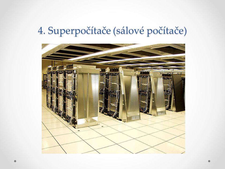 4. Superpočítače (sálové počítače)