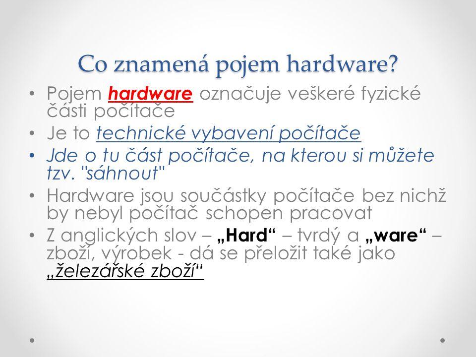 Co znamená pojem hardware.